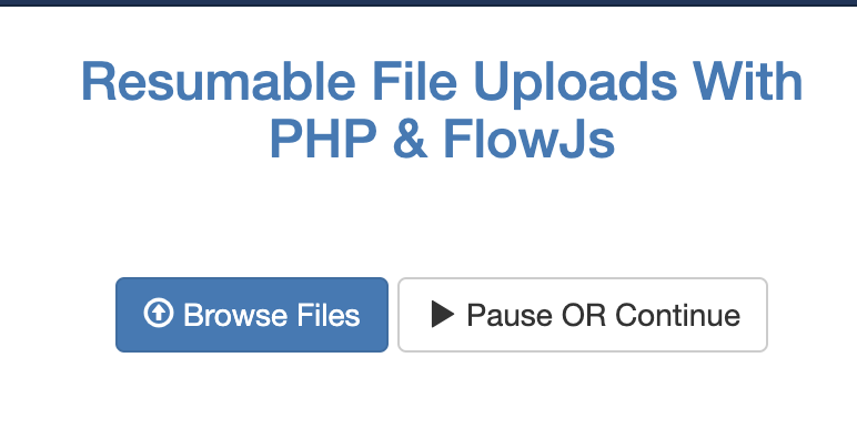 Resumable File Uploads With PHP FlowJs