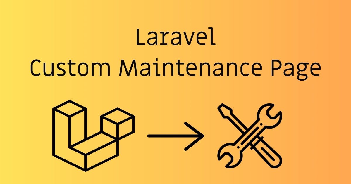 Laravel Custom Maintenance Page | StackCoder