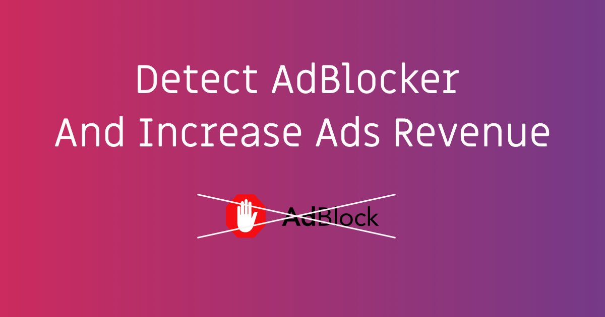 Detect AdBlocker And Increase Revenue | stackcoder.in