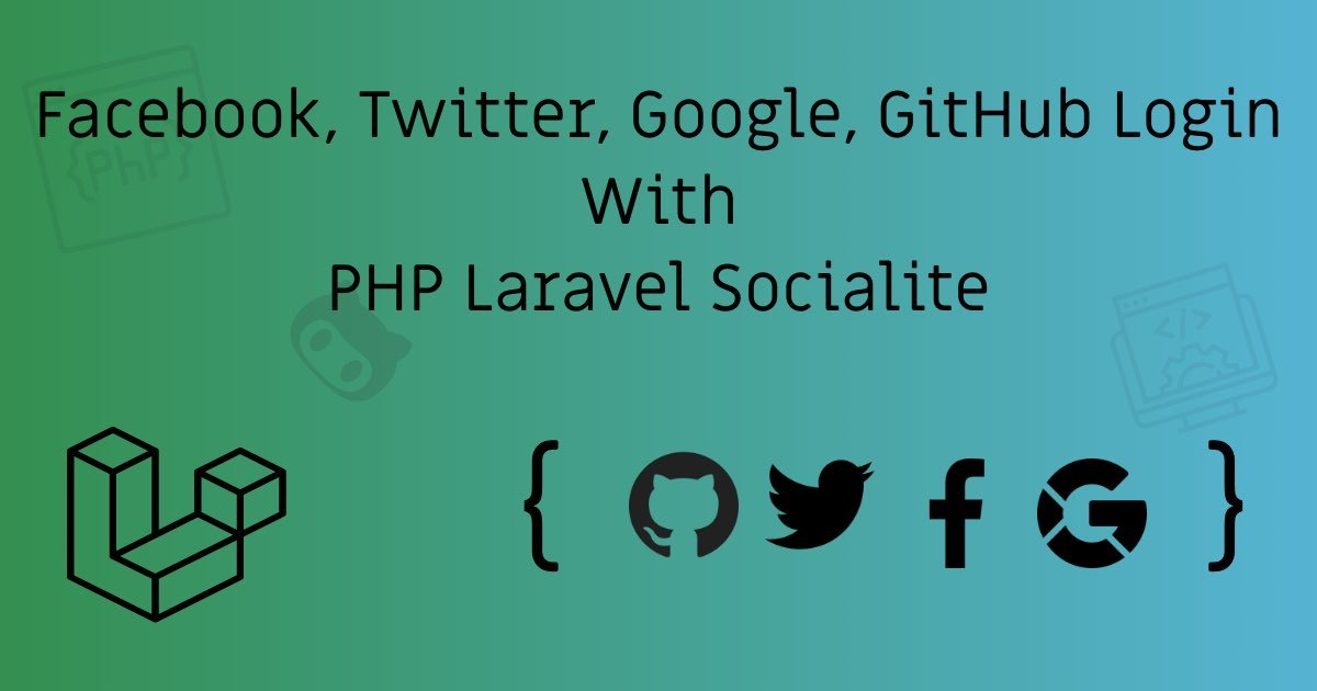 Google, Twitter, GitHub, Facebook & Many Other Social Generic Logins With PHP Laravel Socialite | StackCoder