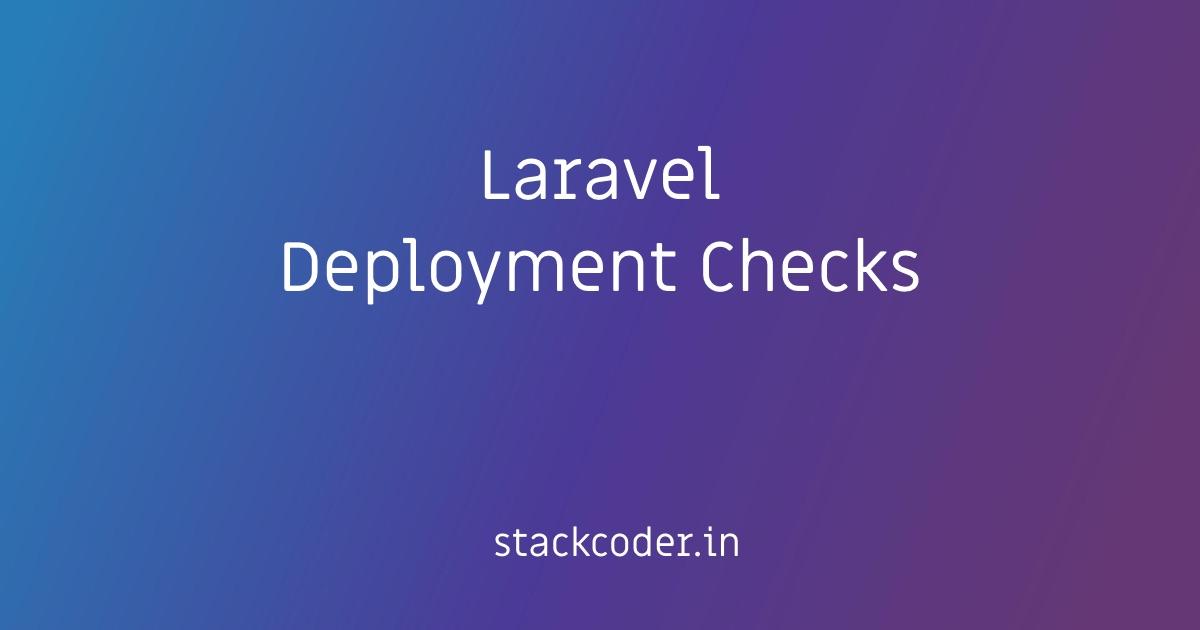Laravel App Deployment Checks