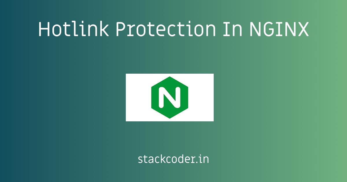 Hotlink Protection In Nginx