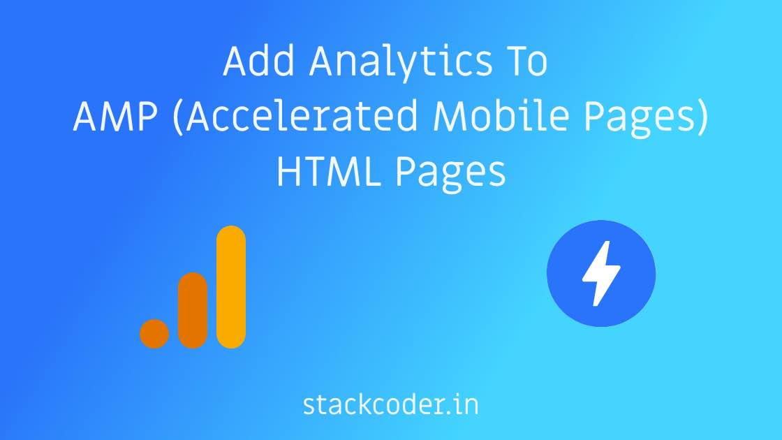 Add Analytics To AMP (Accelerated Mobile Pages) Pages