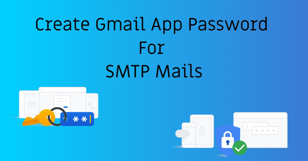 Create Gmail App Password For SMTP Mails | StackCoder