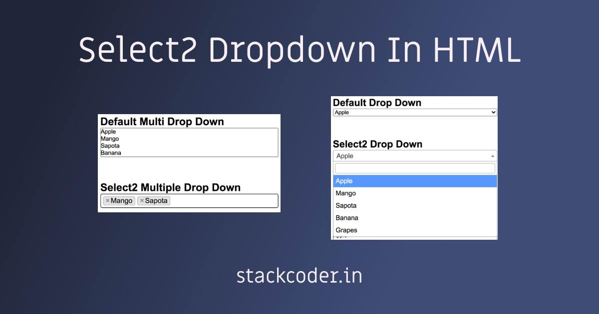 Select2 Dropdown In HTML | StackCoder