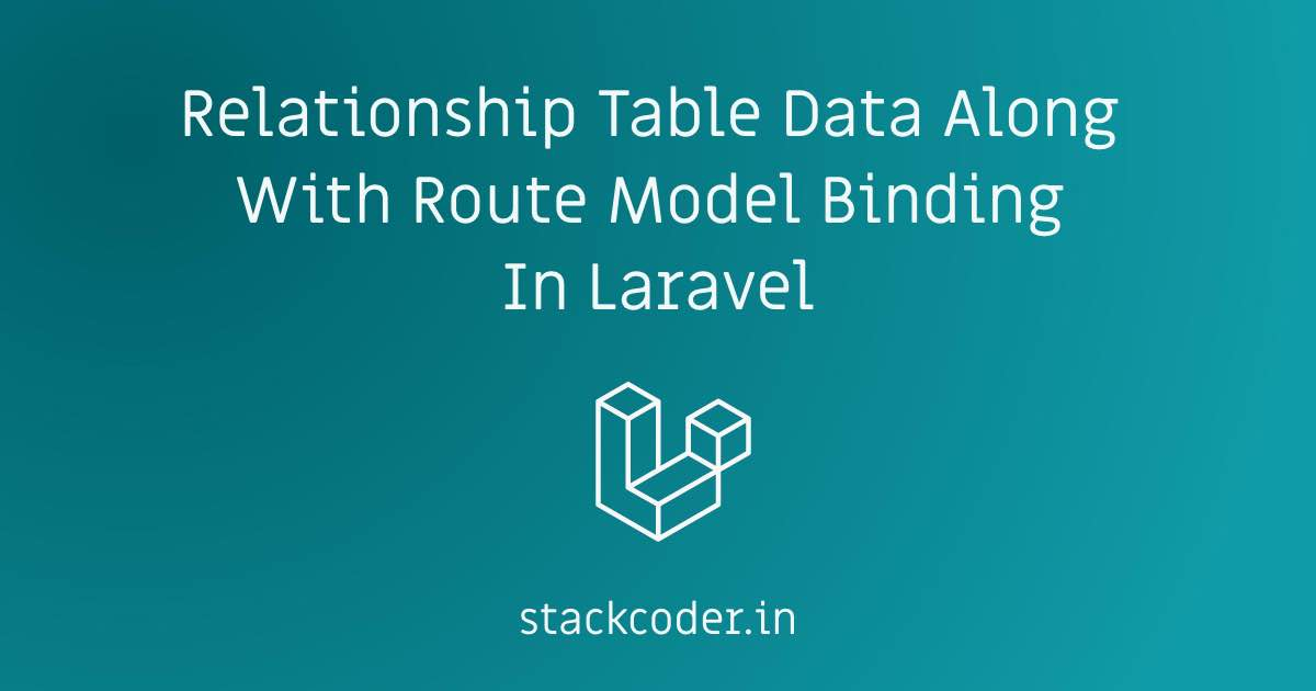 Relationship Table Data With Route Model Binding Laravel | StackCoder