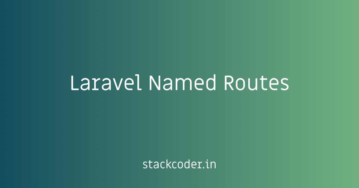 Laravel Named Routes